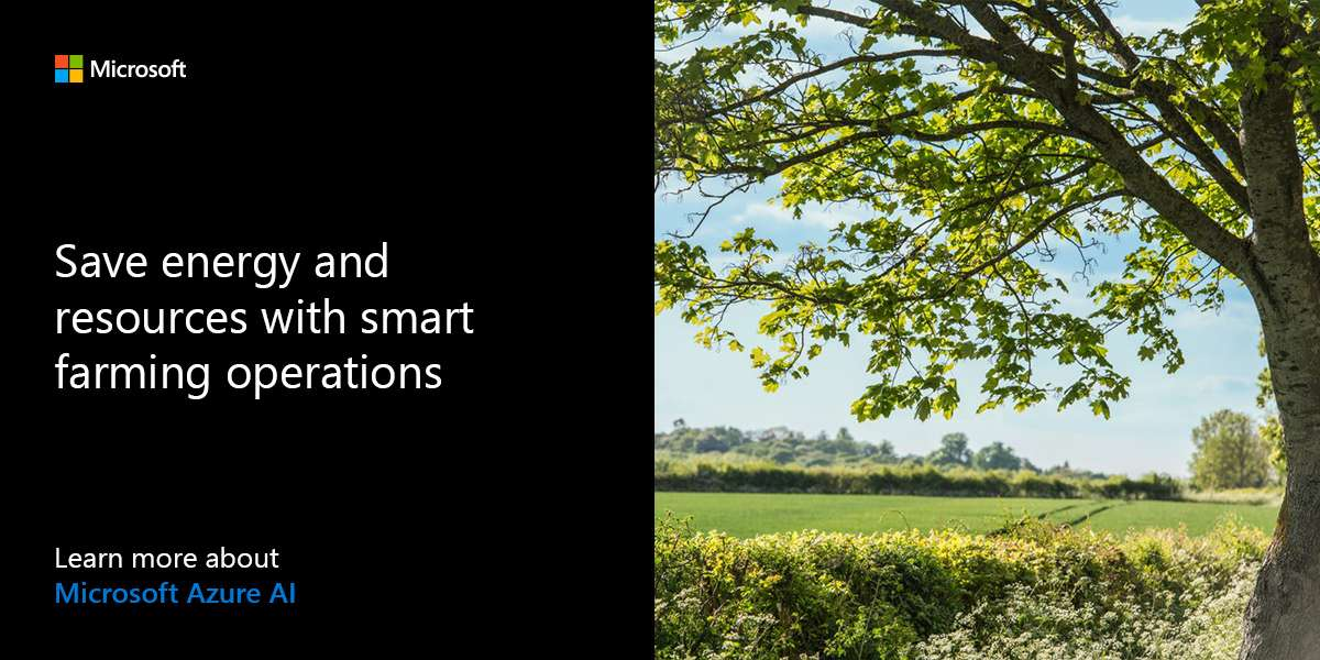 "Featured image for ""Save energy and resources with smart farming operations. Learn more about Microsoft Azure AI."""